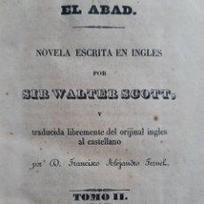 Libros antiguos: EL ABAD TOMO II SIR WALTER SCOTT FRANCISCO ALEJANDRO TERUEL 1845. Lote 240957995