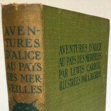 Libros antiguos: AVENTURES D'ALICE AU PAYS DES MEREVEILLES. - CARROLL, LEWIS.. Lote 241001710