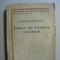 Libros antiguos: 1929 INDICE DE UTOPIAS GALLEGAS CORREA-CALDERON BIBLIOTECA DE ESTUDIOS GALLEGOS. Lote 241029710