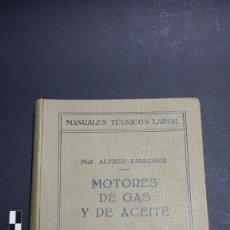 Libros antiguos: MANUALES TÉCNICOS LABOR Nº 44, MOTORES DE GAS Y DE ACEITE POR KIRSCHKE, DE 1929.. Lote 241088735