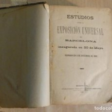 Libros antiguos: LIBRO ESTUDIOS SOBRE LA EXPOSICIÓN UNIVERSAL BARCELONA 1888 - ORIGINAL. Lote 241206345