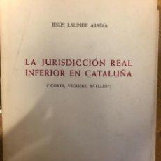 Libros antiguos: LALINDE ABADIA LA JURISDICCION REAL CATALUÑA. Lote 241225680