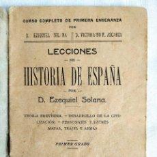 Libros antiguos: EZEQUIEL SOLANA: LECCIONES DE HISTORIA DE ESPAÑA. Lote 241244975