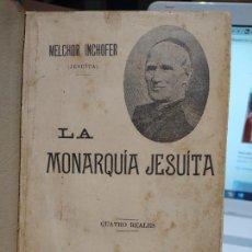 Libros antiguos: LA MONARQUIA JESUITA, MELCHOR INCHOFER. ED. SEMPERE, VALENCIA SIN FECHA. EXCELENTE ESTADO.. Lote 241530645