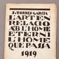Libros antiguos: JOAQUÍN TORRES GARCÍA : L´ART EN RELACIÓ AMB L´HOME ETERN I L´HOME QUE PASSA - 1919 - RARÍSIMO. Lote 241753370