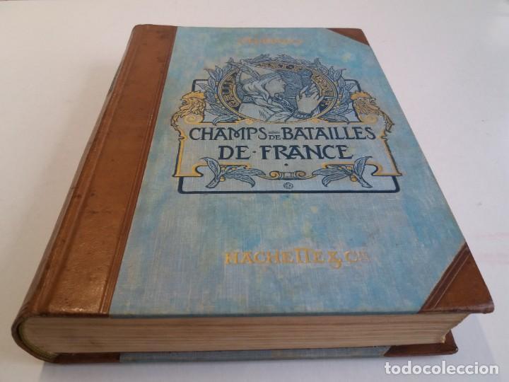Libros antiguos: EXCELENTE Y PRECIOSO LIBRO LOS CAMPOS DE BATALLA DE FRANCIA MODERNISTA MAS DE 120 AÑOS - Foto 2 - 241953365