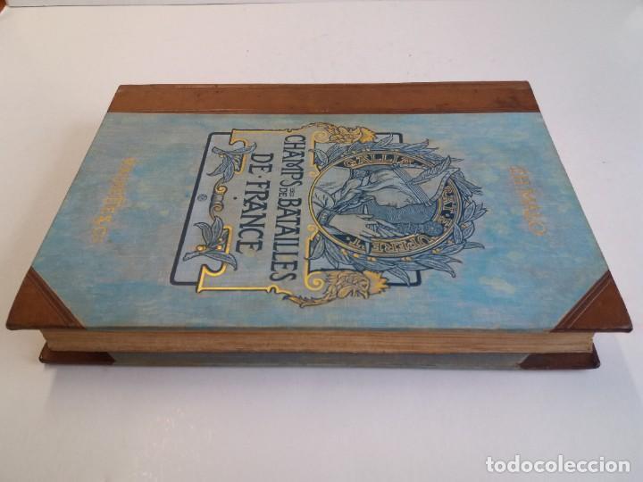 Libros antiguos: EXCELENTE Y PRECIOSO LIBRO LOS CAMPOS DE BATALLA DE FRANCIA MODERNISTA MAS DE 120 AÑOS - Foto 3 - 241953365