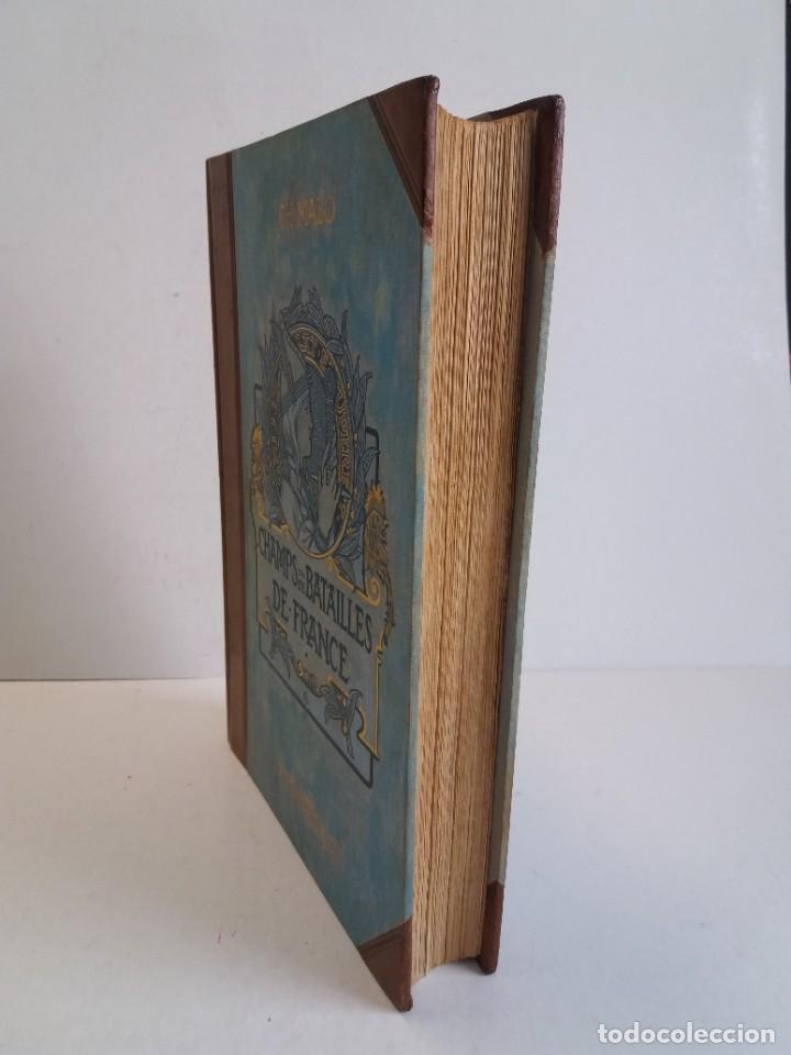 Libros antiguos: EXCELENTE Y PRECIOSO LIBRO LOS CAMPOS DE BATALLA DE FRANCIA MODERNISTA MAS DE 120 AÑOS - Foto 9 - 241953365