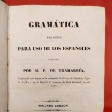Libros antiguos: GRAMÁTICA FRANCESA PARA USO DE LOS ESPAÑOLES. AÑO: 1836. F. DE TRAMARRÍA.. Lote 242360950