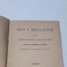 Libros antiguos: ORAN Y MAZALQUIVIR FEDERICO OBANOS ALCALA DEL OLMO CARTAGENA LEVANTINA DE ARTES GRÁFICAS 1912. Lote 242370050