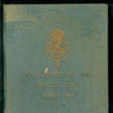 Livros antigos: NUMULITE * LA UNIVERSIDAD DE BARCELONA 1909 A 1910 T11. Lote 242395685