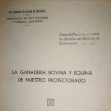Livros antigos: GANADERIA BOVINA Y EQUINA PROTECTORADO ESPAÑOL MARRUECOS - VALSECA - 1931. Lote 242891030