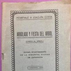 Livres anciens: ARBOLADO Y FIESTA DEL ARBOL. HOMENAJE A JOAQUÍN COSTA. HERALDO DE ARAGÓN. 1932. Lote 242946790