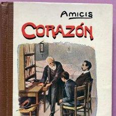 Libros antiguos: CORAZÓN. DIARIO DE UN NIÑO. EDMUNDO DE AMICIS. LIBRERÍA Y CASA EDITORIAL HERNANDO.. Lote 243114355