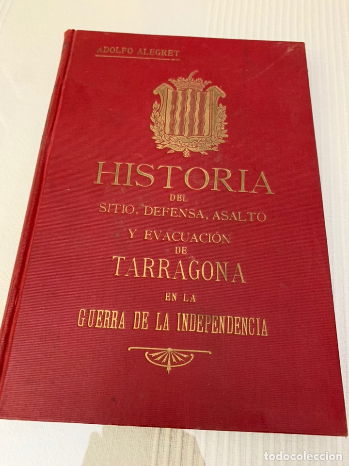 HISTORIA DEL SITIO DEFENSA, ASALTO Y EVACUACIÓN DE TARRAGONA EN LA GUERRA DE LA INDEPENDENCIA (Libros Antiguos, Raros y Curiosos - Historia - Otros)
