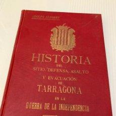 Livros antigos: HISTORIA DEL SITIO DEFENSA, ASALTO Y EVACUACIÓN DE TARRAGONA EN LA GUERRA DE LA INDEPENDENCIA. Lote 243207465