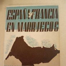 Libros antiguos: 1942 ESPAÑA Y FRANCIA EN MARRUECOS HISTORIA DE UN TRATADO. Lote 243252690