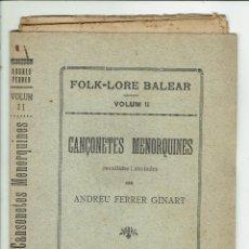 Libros antiguos: FOLK-LORE BALEAR. VOLUM II. CANÇONETES MENORQUINES. ANDREU FERRER GINART (MENORCA 5.7). Lote 243325710