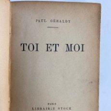 Libros antiguos: L- 5860. TOI ET MOI, PAUL GÉRALDY. LIBRAIRIE STOCK, PARIS. AÑOS 20.. Lote 243412785