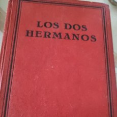 Libros antiguos: LOS DOS HERMANOS ERCKMANN- CHATRIAN EDICIÓN INICIAL 1929. Lote 243428960