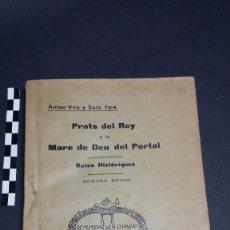 Livros antigos: PRATS DEL REY Y LA MARE DE DEU DEL PORTAL, NOTES HISTÓRIQUES. 2ª EDICIÓ 1913. IMP.ESPARBÉ,MANRESA.. Lote 243433625