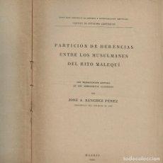 Libri antichi: PARTICION HERENCIAS ENTRE MUSULMANES RITO MALEQUÍ . SANCHEZ PEREZ - 1914 - MAL ESTADO. Lote 243434550