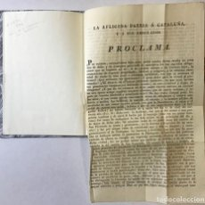 Libros antiguos: LA AFLIGIDA PATRIA Á CATALUÑA, Y Á SUS EMIGRADOS. PROCLAMA. .... Lote 243538165