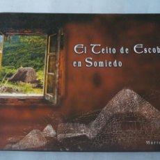 Libros antiguos: EL TEITO DE ESCOBA EN SOMIEDO. MARIO ALVAREZ. Lote 243582170