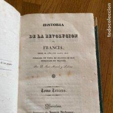 Libros antiguos: HISTORIA DE LA REVOLUCION DE FRANCIA - JOSE MARCH - TOMO TERCERO - 1835. Lote 243778880