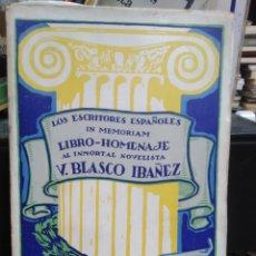Libros antiguos: LIBRO HOMENAJE AL INMORTAL NOVELISTA V.BLASCO IBÁÑEZ-LOS ESCRITORES ESPAÑOLES IN MEMORIAM-EDITA SEMP. Lote 243813380