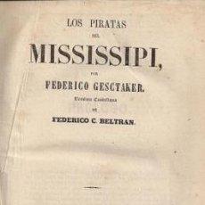 Libros antiguos: LOS PIRATAS DEL MISSISSIPI-FEDERICO GESCTAKER, 1859. Lote 243815460