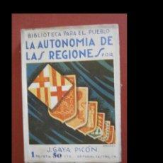 Libros antiguos: LA AUTONOMIA DE LAS REGIONES. J. GAYA PICÓN. Lote 243830605