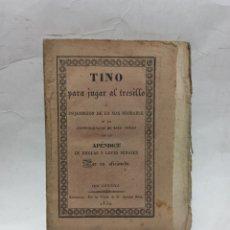 Libros antiguos: TINO PARA JUGAR AL TRESILLO CON APENDICE DE REGLAS Y LEYES PENALES, 1830, BUEN ESTADO. Lote 243843290