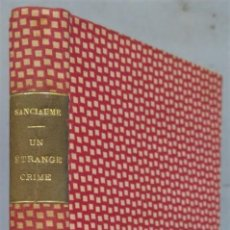 Libros antiguos: UNE ETRANGE CRIME. SANCIAUME. EDITIONS FRANCE. Lote 243897055