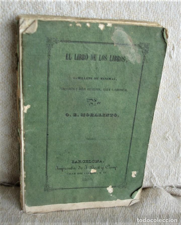 EL LIBRO DE LOS LIBROS O RAMILLETE DE MÁXIMAS (Libros Antiguos, Raros y Curiosos - Pensamiento - Otros)