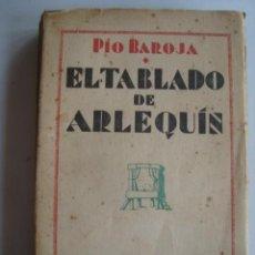 Libros antiguos: PÍO BAROJA - EL TABLADO DE ARLEQUÍN (RAFAEL CARO RAGGIO, HACIA 1917).. Lote 243972460