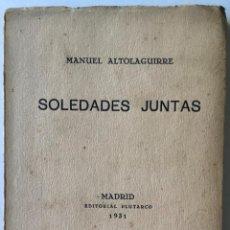 Libros antiguos: SOLEDADES JUNTAS. - ALTOLAGUIRRE, MANUEL. PRIMERA EDICIÓN.. Lote 123156012