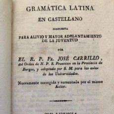Livres anciens: GRAMATICA LATINA EN CASTELLANO - JOSE CARRILLO - 1842. Lote 243983335
