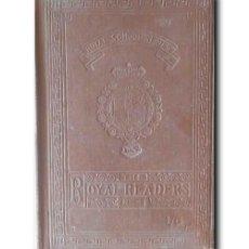 Libros antiguos: THE ROYAL READERS. NO. IV. THE ROYAL SCHOOL SERIES. Lote 244010255