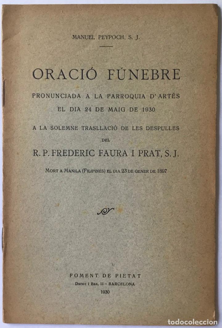 ORACIÓ FÚNEBRE PRONUNCIADA A LA PARRÒQUIA D'ARTÉS EL DIA 24 DE MAIG DE 1930 A LA... - PEYPOCH (S.J.) (Libros Antiguos, Raros y Curiosos - Ciencias, Manuales y Oficios - Otros)