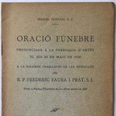 Libros antiguos: ORACIÓ FÚNEBRE PRONUNCIADA A LA PARRÒQUIA D'ARTÉS EL DIA 24 DE MAIG DE 1930 A LA... - PEYPOCH (S.J.). Lote 244011820