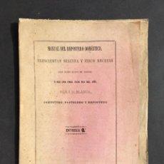 Libros antiguos: AÑO 1866 - MANUAL DEL REPOSTERO DOMESTICO - COCINA - RECETAS - POSTRES - BIZCOCHO, YEMAS, FLAN. Lote 244178375