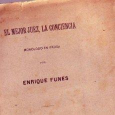 Libros antiguos: EL MEJOR JUEZ LA CONCIENCIA - ENRIQUE FUNES - FIRMADO 1903 LAS PALMAS GRAN CANARIA. Lote 244462130