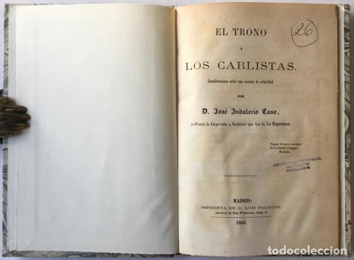 EL TRONO Y LOS CARLISTAS. CONSIDERACIONES SOBRE UNA CUESTION DE ACTUALIDAD. - INDALECIO CASO, JOSÉ. (Libros Antiguos, Raros y Curiosos - Historia - Otros)