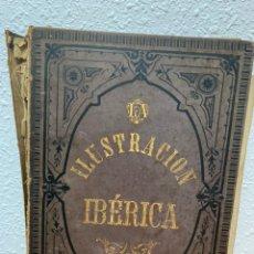 Libros antiguos: LA ILUSTRACIÓN IBÉRICA . FEBRERO-DICIEMBRE 1883.. Lote 244493400