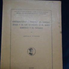 Libros antiguos: FONÉTICA DEL HISPANO-ÁRABE Y DE LOS ARABISMOS EN EL IBERO-ROMÁNICO Y EL SICILIANO. ARNALD STEIGER. Lote 244626270