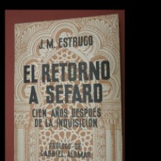 Libros antiguos: EL RETORNO A SEFARD. CIEN AÑOS DESPUÉS DE LA INQUISICIÓN. J.M. ESTRUGO. Lote 244646055