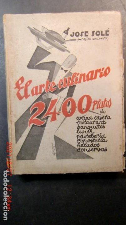 EL ARTE CULINARIO 2400 PLATOS-JOSE SOLE- 1935-NUEVO PRECINTADO-ENVIO GRATUITO (Libros Antiguos, Raros y Curiosos - Cocina y Gastronomía)