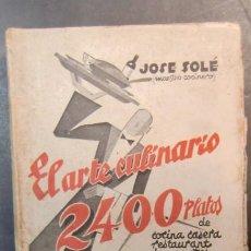 Libri antichi: EL ARTE CULINARIO 2400 PLATOS-JOSE SOLE- 1935-NUEVO PRECINTADO-ENVIO GRATUITO. Lote 244672135