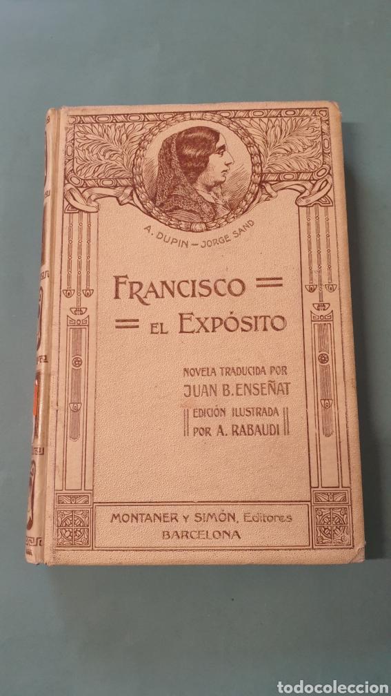 FRANCISCO EL EXPOSITO MONTANER Y SIMÓN, ILUSTRADO POR A. RABAUDI EDITORES 1912 (Libros antiguos (hasta 1936), raros y curiosos - Literatura - Narrativa - Otros)